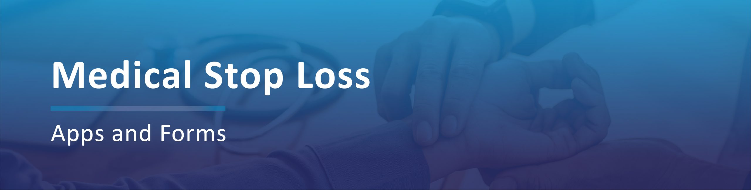 Medical Stop Loss Applications Banner